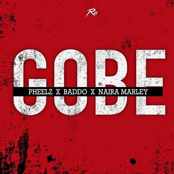New Music:-Pheelz ft Olamide ft Naira Marley-GoBe-(prod by Pheelz)
