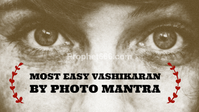 Most Easy Vashikaran By Photo Mantra to Attract Desired Beloved