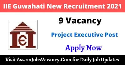 IIE Guwahati New Recruitment 2021