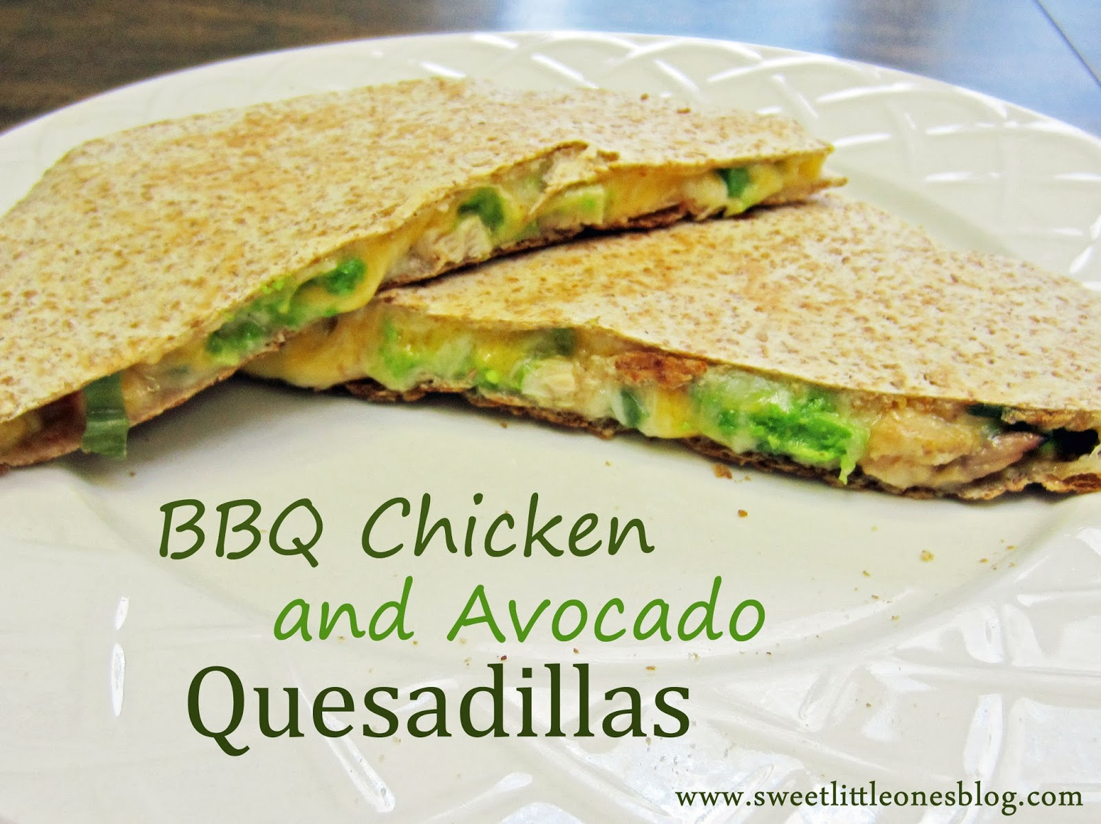BBQ Chicken and Avocado Quesadillas - www.sweetlittleonesblog.com