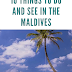10 things to do and see in the Maldives!!!!