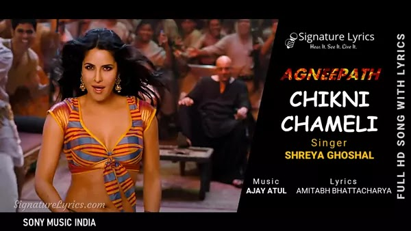Chikni Chameli Lyrics - Agneepath   Item Song Ft. Katrina Kaif   Shreya Ghoshal