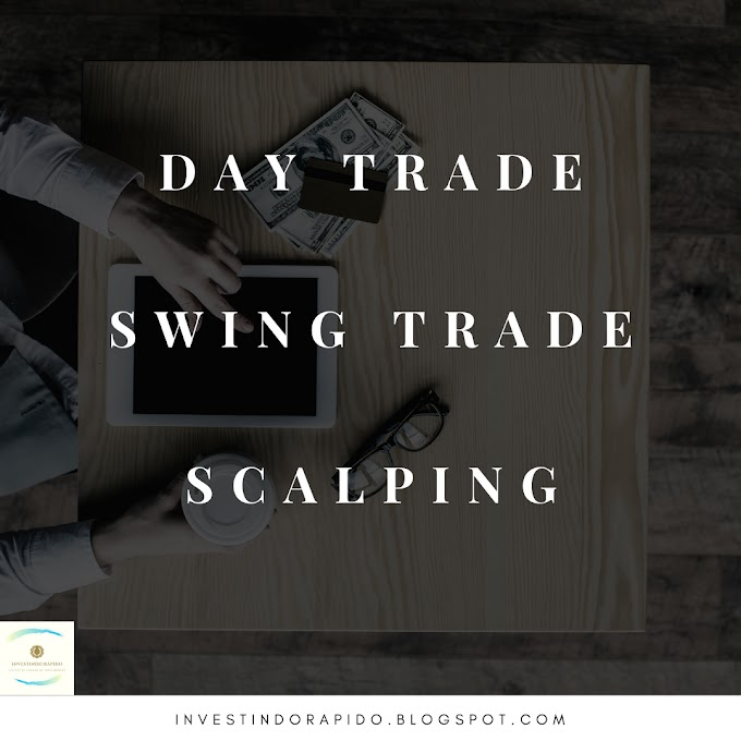 O que é Day trade, Swing trade e Scalping?