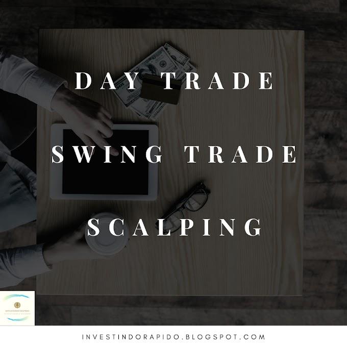 O que é Day trade, Swing trade e Scalping?