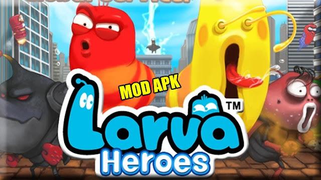 Download Larva Heroes Mod Apk Versi Terbaru