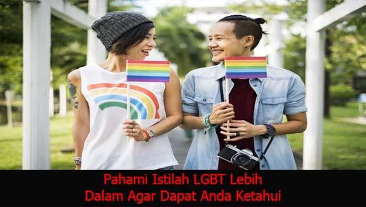 Pahami Istilah LGBT Lebih Dalam Agar Dapat Anda Ketahui