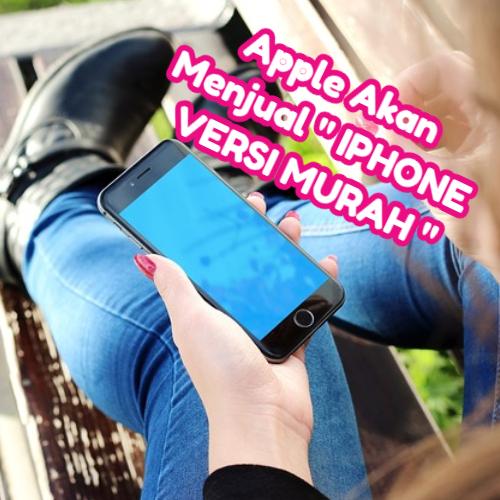 https://www.waktubaca.com/2019/07/apple-akan-menjual-iphone-versi-murah.html