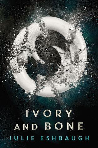 Ivory and Bone (Ivory and Bone #1) by Julie Eshbaugh