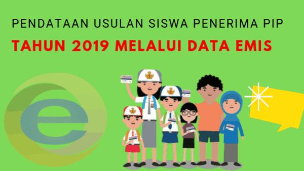 Penting ! Pendataan Usulan Siswa Penerima PIP tahun 2019 Melalui Data Emis