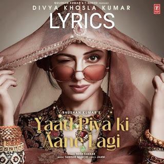 Yad Piya Ki Aane Lagi Lyrics - Neha Kakkar Indian Pop [2019]