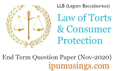 GGSIP University LLB Second Semester - Law of Torts and Consumer Protection- End Term Paper (Nov 2020)(#ggsipu)(#llbquestionpapers)(#ipumusings)
