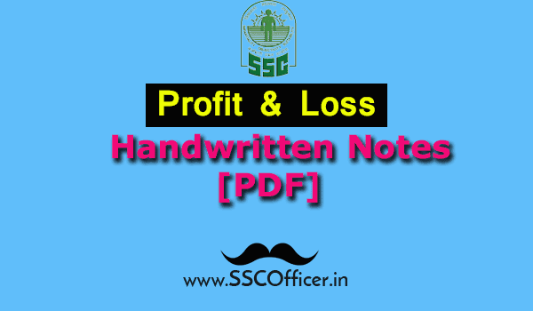[PDF] Profit and Loss Handwritten Notes For SSC, Maths Notes PDF in Hindi, Maths Chapter-wise Handwritten Notes For SSC CGL and SSC CHSL - Free Download- SSC Officer