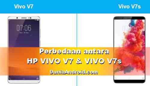 Beda HP VIVO V7 dan V7S - Harga dan Spesifikasinya