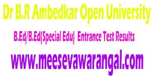 Dr B.R Ambedkar Open University B.Ed/B.Ed(Special Edu) 2016 Entrance Test Results