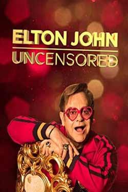 Elton John: Uncensored (2019)