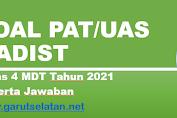 Soal PAT/UAS HADIST Kelas 4 MDT Tahun 2021 Beserta Jawaban