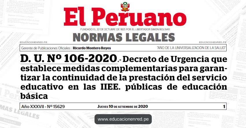 D. U. Nº 106-2020.- Decreto de Urgencia que establece medidas complementarias para garantizar la continuidad de la prestación del servicio educativo en las instituciones educativas públicas de educación básica