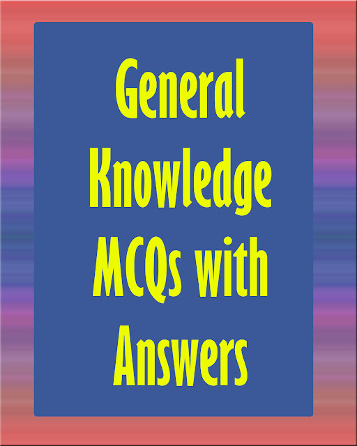 General Knowledge MCQs with Answers Free Download