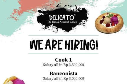 Info Lowongan Kerja Cook Steward Waitress Barista Delicato Gelato Jakarta