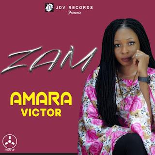 MUSIC: Amara Victor - Zam