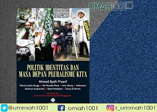 E-Book: Politik Identitas dan Masa Depan Pluralisme Kita, Omah1001