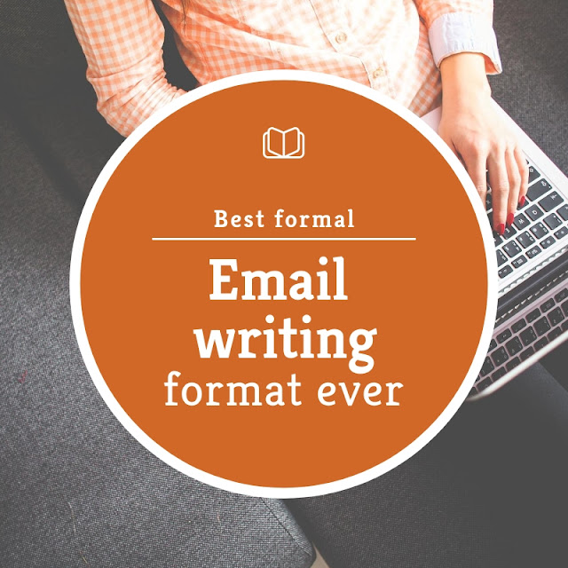 Best formal email writing format ever