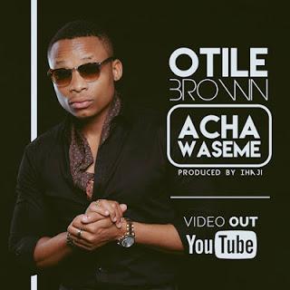Otile brown - Acha wa sema