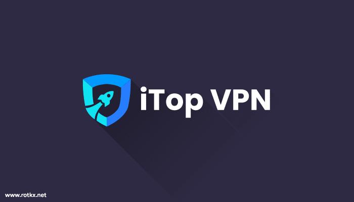 تحميل برنامج ITop VPN - اسرع VPN مجاني وامن