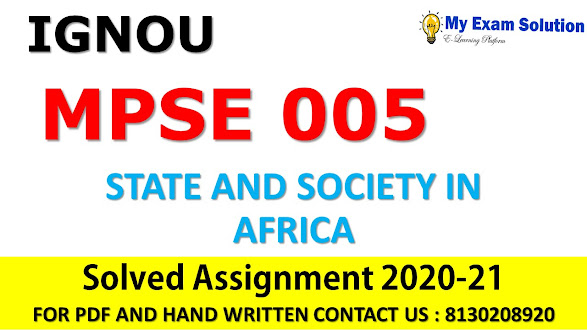 MPSE 005 STATE AND SOCIETY IN AFRICA Solved Assignment 2020-21