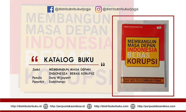 MEMBANGUN MASA DEPAN INDONESIA  BEBAS KORUPSI