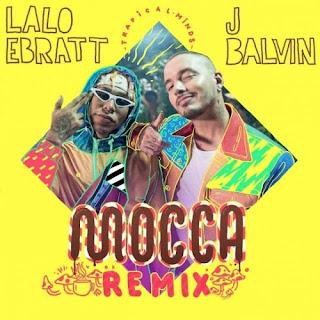 lalo-ebratt-j-balvin-trapical-en-mocca-remix