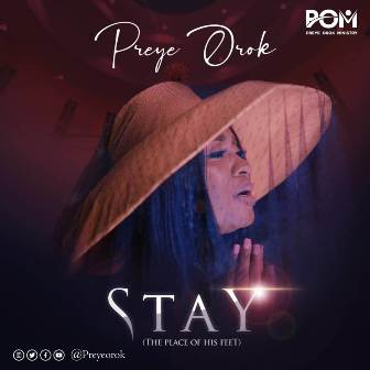 Preye Orok Returns w/ New Single & Video - ''Stay'' (The Place of His Feet) || @preyeorok