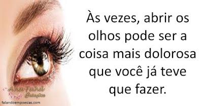 Às vezes, abrir os olhos pode ser a coisa mais dolorosa que você já teve que fazer.