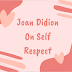 Joan Didion On Self Respect –UPDATED 2020 – Philosophy