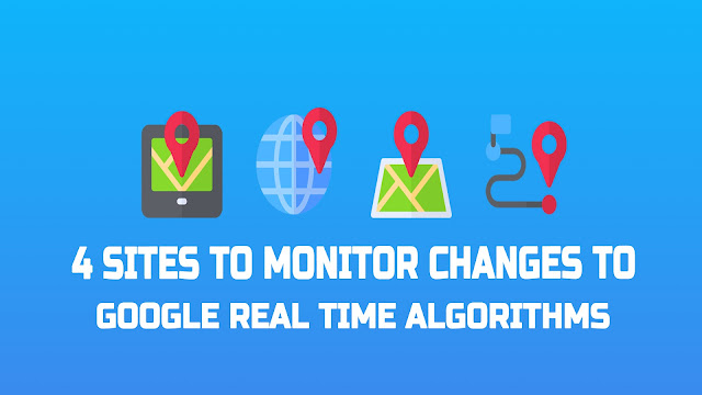 4 Sites to Monitor Changes to Google Real Time Algorithms