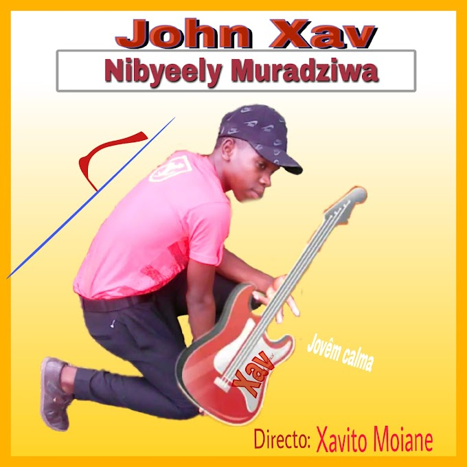John Xav-Nibyeely Murandziwa [2020] (DOWNLOAD MP3)