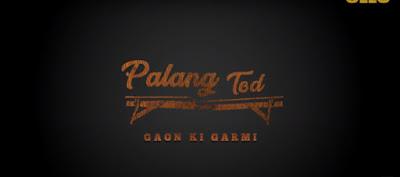 Palang Tod Gaon ki GarmiUllu App