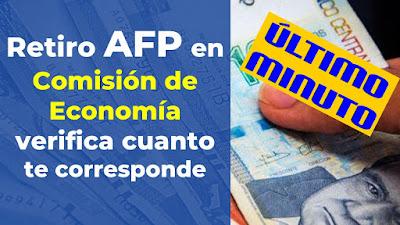 Retiro AFP en Comision de Economía verifica cuanto te corresponde
