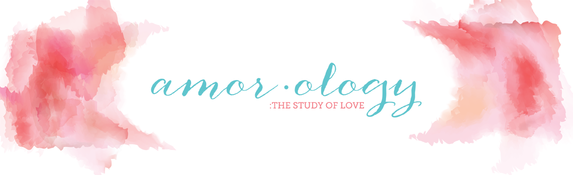 amorology:  first comes love