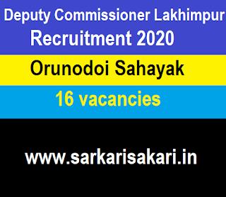 Deputy Commissioner Lakhimpur Recruitment 2020- Orunodoi Sahayak (16 Posts)