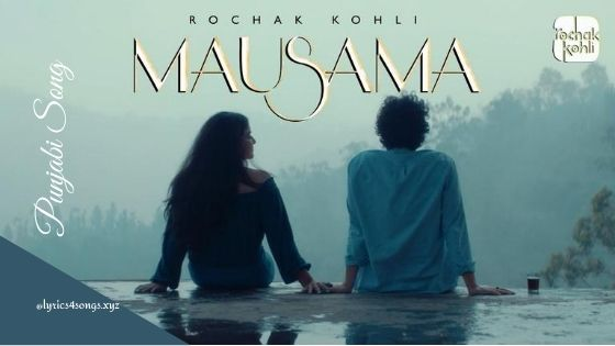 MAUSAMA LYRICS - Rochak Kohli | Punjabi Song | Lyrics4songs.xyz