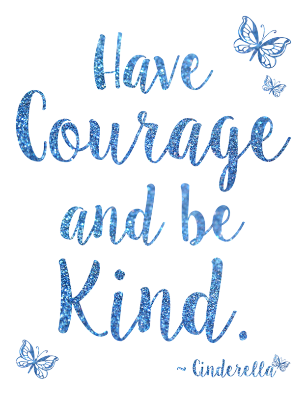Ambitious image for have courage and be kind printable