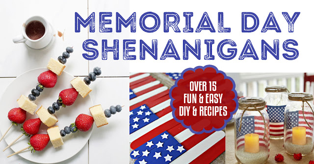 Memorial Day Shenanigans | DIY | Recipes | Summer | Holidays