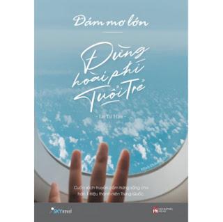 Dám Mơ Lớn, Đừng Hoài Phí Tuổi Trẻ ebook PDF-EPUB-AWZ3-PRC-MOBI