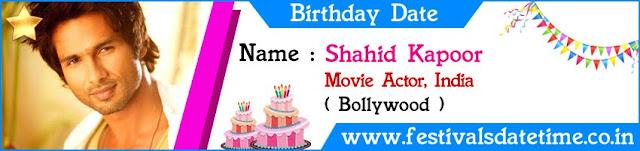 Shahid Kapoor Birthday Date