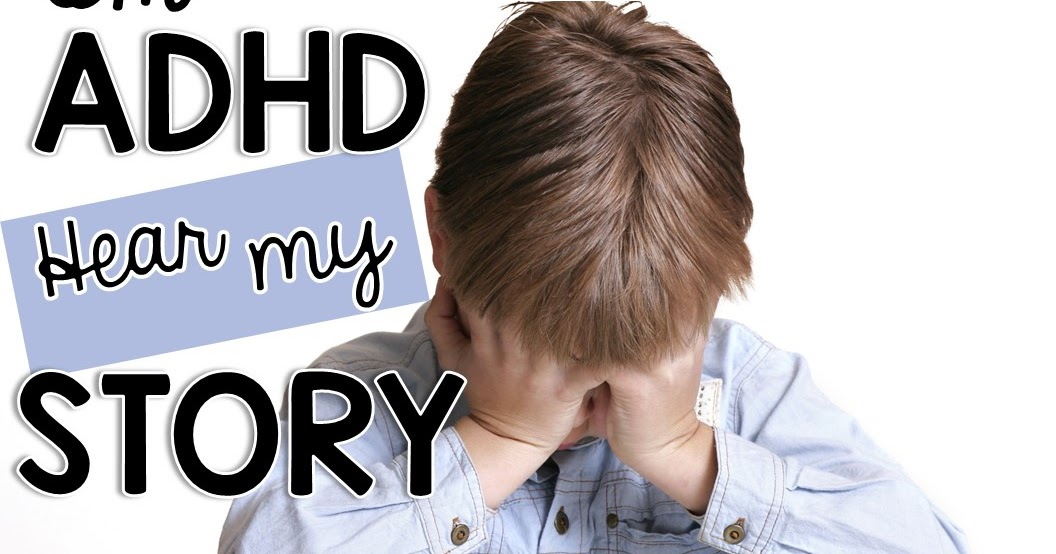 my child has adhd narrative Treating huckleberry finn offers a drug-free alternative to treating rambunctious children author david nylund's smart approach is a five-step strategy to understanding, nourishing, and learning to control the millions of youngsters who have been unfairly branded with the diagnoses of attention deficit disorder and attention deficit hyperactivity disorder.