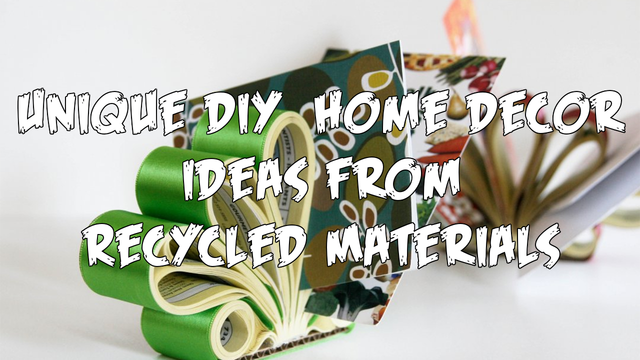 Unique DIY Home Decor Ideas from Recycled Materials