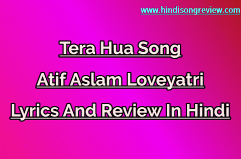 Tera-Hua-Lyrics-And-Review-in-hindi