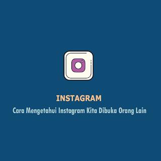 Cara Mengetahui Instagram Kita Dibuka Orang Lain - Thumbnail