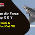 Indian Airforce X and Y Group  Result Date and Expected Cut Off 2021